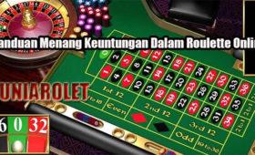 Panduan Menang Keuntungan Dalam Roulette Online