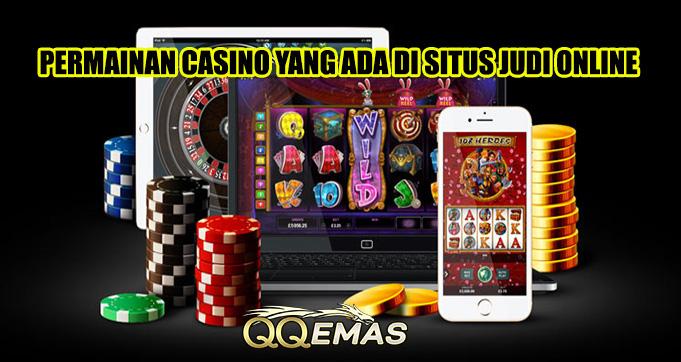 Permainan Casino Yang Ada Di Situs Judi Online