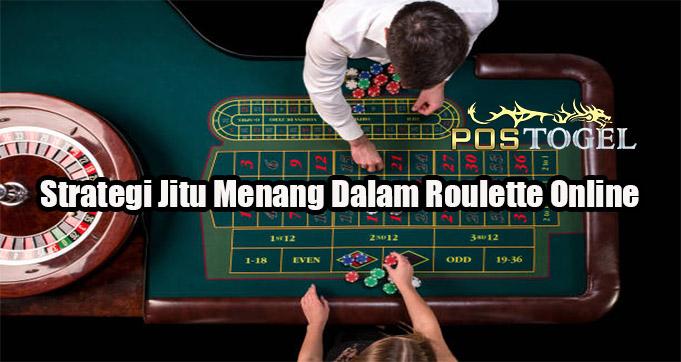 Strategi Jitu Menang Dalam Roulette Online
