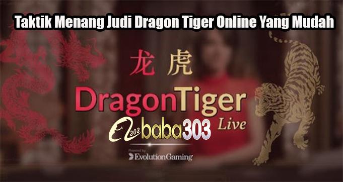 Taktik Menang Judi Dragon Tiger Online Yang Mudah